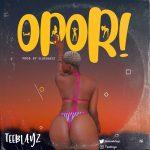MUSIC: Teeblayz – Opor