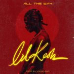 MUSIC: Lil Kesh – All The Way (prod. Young John)