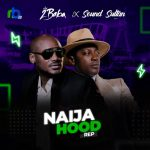 MUSIC: Sound Sultan ft. 2baba – Naija Hood Rep