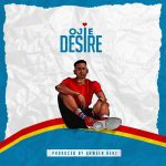 MUSIC: Ojie – Desire   @sureboiojie