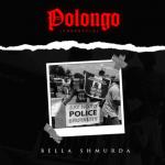 MUSIC: Bella Shmurda – Polongo (Freestyle)