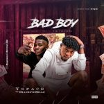 MUSIC: Yspace Ft. Diamond Billz – Bad Boy