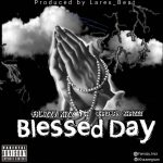 MUSIC: Famzzy Kizz Ft. Bhadman Khazee – Blessed Day