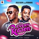 MUSIC: Ayolat Kkenny Ft Patoranking – Every Reason