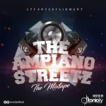 MIXTAPE: Dj Tonioly – The Amapiano Streetz (The Mixtape)