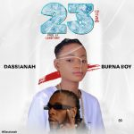 MUSIC: Dassianah – 23 (Burna Boy Cover)