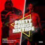 D Masked DJ Walzee & Hypeman Ekeshi – Party Cruise Mixtape | @iamekeshi