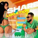 MUSIC: Chinko Ekun – Share Location
