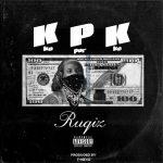 MUSIC: Ruqiz – KPK
