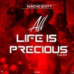 EP: Huncho Scott – All Life Is Precious