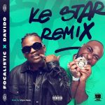 MUSIC: Focalistic Ft. Davido – Ke Star (Remix)