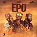MUSIC: Joe El – Epo Ft. Davido, Zlatan