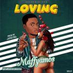 MUSIC: Maffyamos – Loving