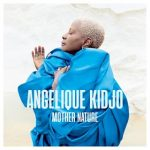 MUSIC: Angelique Kidjo – Africa, One Of A Kind Ft. Mr Eazi & Salif Keita
