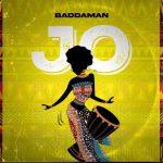 MUSIC: Baddaman – Jo