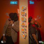 MUSIC: Oberz – Freaky Ft. Teni