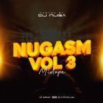 MIXTAPE: DJ Nuga – Nugasm Mix Vol. 3