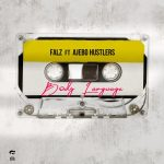 MUSIC: Falz – Body Language Ft. Ajebo Hustlers