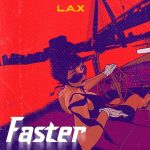 MUSIC: L.A.X – Faster (prod. Smeez Beat)