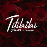 MUSIC: D'Tunes X Olamide – TitiLaiLai