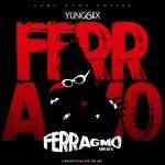 MUSIC: Yung6ix – Ferragmo (Ankara)