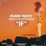 MUSIC: Alhaji Nexty – IF