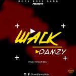 MUSIC: Damzy – Wack