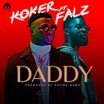 MUSIC: Koker ft. Falz – Daddy