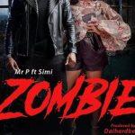 MUSIC: Mr. P – Zombie Ft. Simi