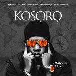 MUSIC: Manuel Ariy – Kosoro