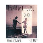 FREE BEAT: Ghash – Inna Mi House Free Beat