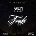 MUSIC: Naidsin Ft Ceesky – Tonight