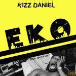 MUSIC: Kizz Daniel – Eko (Prod. Philkeyz)