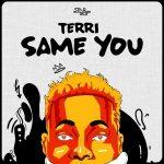 MUSIC: Terri – Same You (Prod. NorthBoi)
