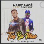 MUSIC: Maffy Amos Ft Skolade – Tin Ba Mue