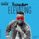 MUSIC: Youngbam – Elevating