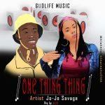 MUSIC: Jojo Savage – One Thing Thing