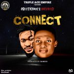 MUSIC: Triple Ace Empire Feat. Prestigious & Holyfield – Connect