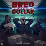 MUSIC: B-Red – Dollar Ft. Davido, Peruzzi