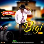 MUSIC: Alhaji Nexty – Bigi