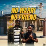 MUSIC: Fac Man Ft Djakix – No Warri No Friend