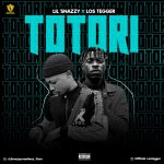 MUSIC: Lil Snazzy Ft Los Tegger – Totori