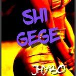 MUSIC: Jhybo – Shi Gege