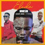MUSIC: Naidsin Feat. DeewhyC Mania & Ty Style – Eleda