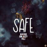 MUSIC: Mavins ft. Don Jazzy, Falz – Safe
