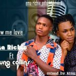 MUSIC: Ema Richie Feat. Young Collins – Show Me Love