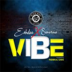 MUSIC: Eshdee Ft. Sonorous – Vibe (Prod. By Federal Sars)