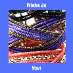 MUSIC: Yovi – Fileke Jo