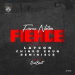 MUSIC: Fierce Nation ft. Laycon, Reminisce & Chinko Ekun – Fierce