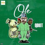 MUSIC: Qdot – Ole